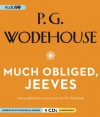 Much Obliged, Jeeves: A Jeeves and Wooster Comedy - P.G. Wodehouse, Jonathan Cecil, Dinsdale Landen