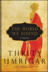 The World We Found - Thrity Umrigar