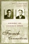 French Connections: Hemingway and Fitzgerald Abroad - J. Gerald Kennedy, Jackson R. Bryer