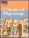 Life on a medieval pilgrimage (The Way People Live) - Don Nardo