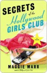 Secrets of the Hollywood Girls Club - Maggie Marr