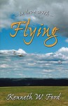 In Love with Flying - Kenneth W. Ford