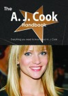 The A. J. Cook Handbook - Everything You Need to Know about A. J. Cook - Emily Smith