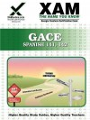 GACE Spanish 141, 142 Teacher Certification Test Prep Study Guide - Sharon Wynne