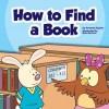 How to Find a Book - Amanda Stjohn, Bob Ostrom