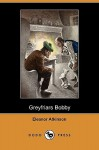 Greyfriars Bobby (Dodo Press) - Eleanor Atkinson