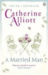 A Married Man. Catherine Alliott - Catherine Alliott