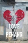 Love in Penang - Various, Anna Tan