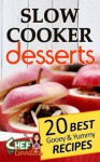 Slow Cooker Desserts - Chef Goodies