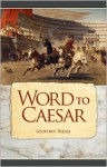 Word to Caesar - Geoffrey Trease