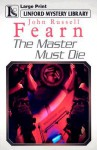 The Master Must Die - John Russell Fearn