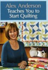 Alex Anderson Teaches You to Start Quilting DVD - Alex Anderson