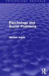 Psychology and Social Problems (Psychology Revivals) - Michael Argyle