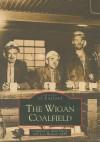 The Wigan Coalfield - Alan Davies, Len Hudson