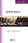 James Joyce: The Politics of Enchantmant - Michael Seidel