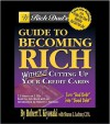 Rich Dad's Guide to Becoming Rich: Without Cutting Up Our Credit Cards - Robert T. Kiyosaki, Sharon L. Lechter