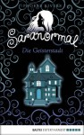 Saranormal - Die Geisterstadt - Phoebe Rivers, Christina Neiske