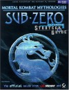 Mortal Kombat Mythologies: Sub Zero Ultimate Strategy Guide, Official - Sybex Inc.