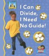 I Can Divide, I Need No Guide! - Tracy Kompelien