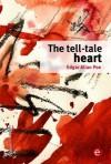 The tell-tale heart (Edgar Allan Poe Collection) - Edgar Allan Poe
