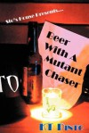 Sto's House Presents: Beer with a Mutant Chaser - KT Pinto