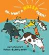 Oh, What a Noisy Farm! - Harriet Ziefert, Emily Bolam