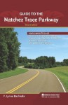 Guide to the Natchez Trace Parkway - F. Lynne Bachleda