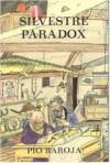Aventuras, inventos y mixtificaciones de Silvestre Paradox - Pío Baroja