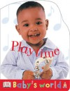 Baby's World Shaped Board: Playtime (Baby's World Shaped Board Books) - Anne Millard