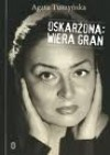 Oskarżona: Wiera Gran - Agata Tuszyńska