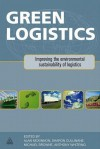 Green Logistics: Improving the Environmental Sustainability of Logistics - Alan McKinnon