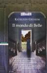 Il mondo di Belle - Kathleen Grissom