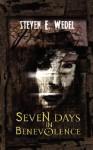 Seven Days in Benevolence - Steven E. Wedel