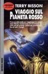 Viaggio sul Pianeta rosso - Terry Bisson, Gianluigi Zuddas