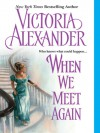 When We Meet Again (Effington, #10) - Victoria Alexander