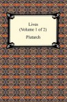 Plutarch's Lives (Volume 1 of 2) - Plutarch, Arthur Hugh Clough, John Dryden