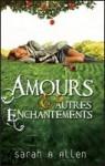 Amours et Autres Enchantements - Sarah Addison Allen