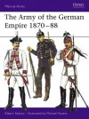 The Army of the German Empire 1870-88 - Albert Seaton