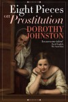 Eight Pieces On Prostitution - Dorothy Johnston