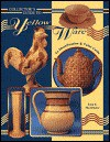 Collector's Guide to Yellow Ware Book III - Lisa S. McAllister
