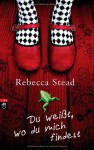 Du weißt, wo du mich findest - Rebecca Stead