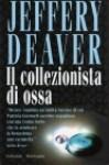 Il collezionista di ossa - Jeffery Deaver, Stefano Massaron