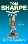 Wilt In Nowhere: (Wilt Series 4) - Tom Sharpe