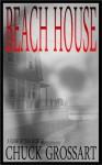 Beach House (a flash fiction horror story) - Chuck Grossart