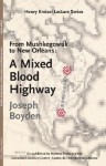 From Mushkegowuk To New Orleans: A Mixed Blood Highway - Joseph Boyden