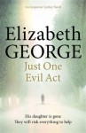Just One Evil Act (Inspector Lynley 18) - Elizabeth George