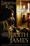 Libertine's Kiss (Rakes and Rogues of the Restoration Book 1) - Judith James