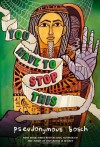You have to stop this - Pseudonymous Bosch