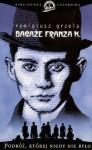 Bagaże Franza K. - Remigiusz Grzela