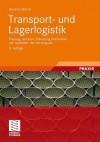 Transport- Und Lagerlogistik: Planung, Struktur, Steuerung Und Kosten Von Systemen Der Intralogistik - Heinrich Martin